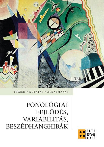 Tar Éva: Fonológiai fejlődés, variabilitás, beszédhanghibák